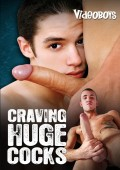 Craving-Huge-Cocks-VideoBoys